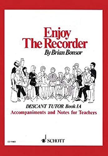Enjoy the Recorder: Tchrs Bk. 1: Descant Tutor: Brian Bonsor