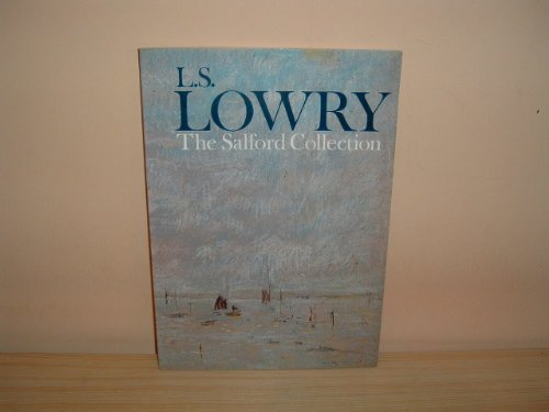 Laurence Stephen Lowry, 1887-1976: A catalogue of: Lowry, Laurence Stephen