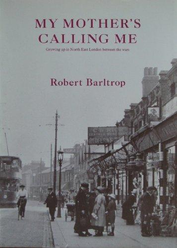 Growing Up in North East London Between: Barltrop, Robert