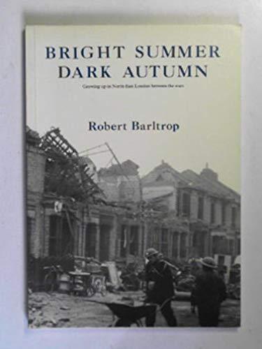 Bright summer - dark autumn (Growing up: Robert Barltrop