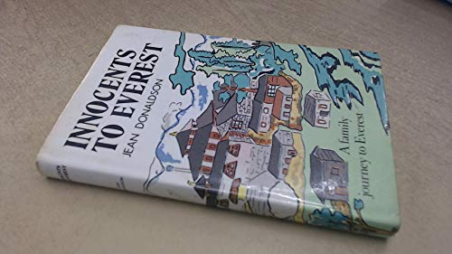 Innocents to Everest. A Family Journey to: Donaldson, Jean