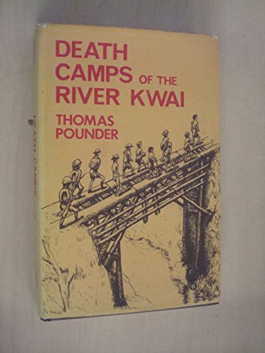 Death Camps of the River Kwai: Pounder, Thomas