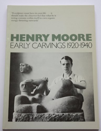 9780901981219: Henry Moore: Early Carvings, 1920-1940