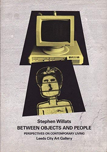 9780901981332: STEPHEN WILLATS: BETWEEN OBJECTS AND PEOPLE - PERSPECTIVES ON CONTEMORARY LIVING