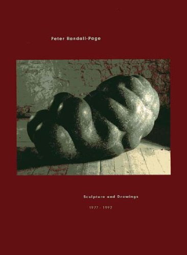 Peter Randall-Page. Sculpture and Drawings 1977-1992