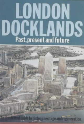 9780901987815: London Docklands: Past, Present and Future