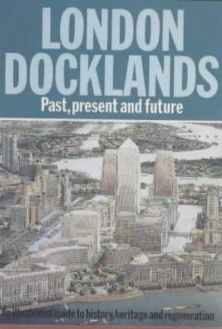 London Docklands : Past, Present and Future: Al Naib, S
