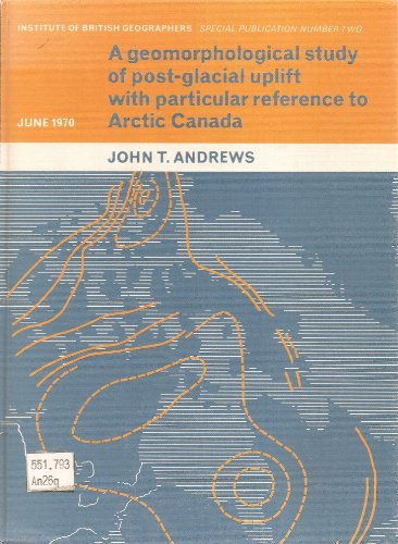 A geomorphological study of post-glacial uplift,: With particular reference to Arctic Canada, (...