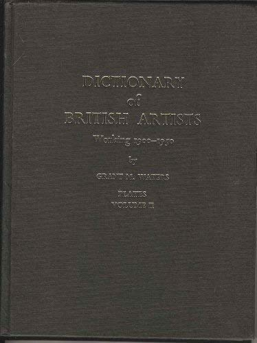 Dictionary of British Artists, Working 1900-1950, Volume II Plates: Grant M. Waters