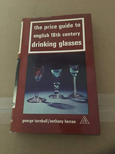 9780902028043: Price Guide to English 18th Century Drinking Glasses ([Price guide series])