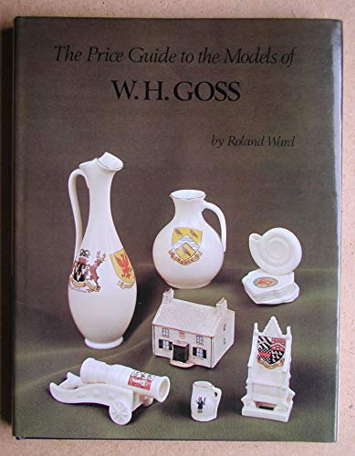 The Price guide To The Models Of W H Goss: Ward, Roland