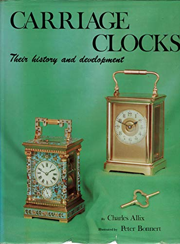 9780902028258: Carriage Clocks: Their History and Development