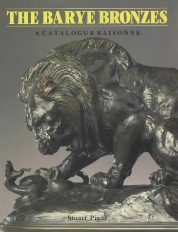 The Barye bronzes. A catalogue raisonne