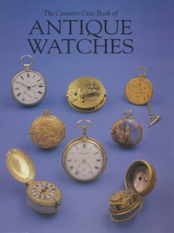 The Camerer Cuss Book of Antique Watches: Cuss,T.P.Camerer