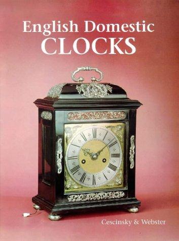 English Domestic Clocks: Cescinsky, Herbert