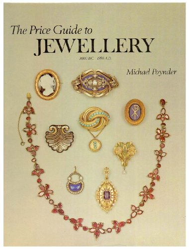 The Price Guide to Jewellery, 3000 B.C.-1950 A.D.: POYNDER, M.