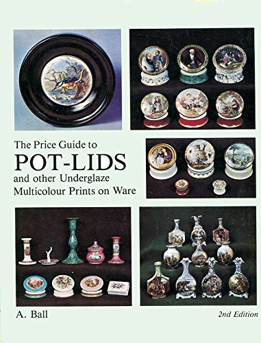 THE PRICE GUIDE TO POT-LIDS and other Underglaze Multicolour Prints on Ware.