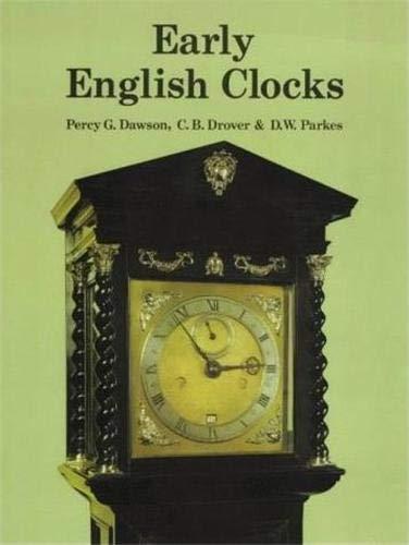 Early English Clocks: Dawson, Percy G.