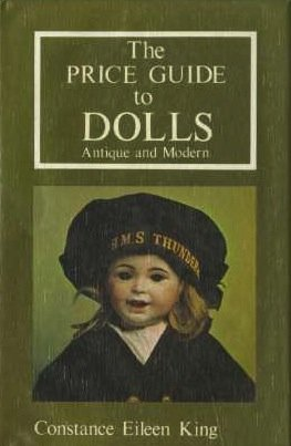 The Price Guide to Dolls: Antique and: King, Constance Eileen