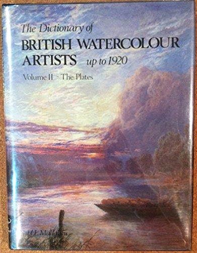 Dictionary of British Watercolour Artists Up to 1920 : Volume II - The Plates