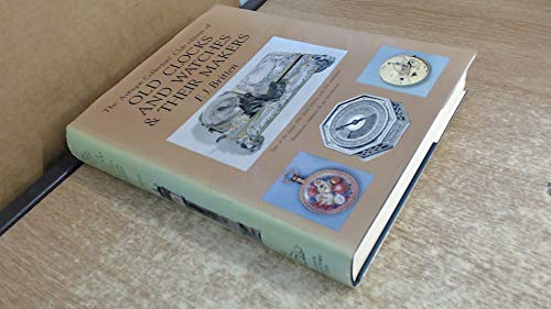 The Antique Collectors' Club Edition of Old Clocks and Watches and Their Makers