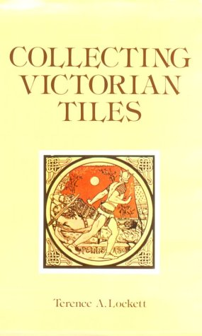 Collecting Victorian Tiles: Terence A. Lockett