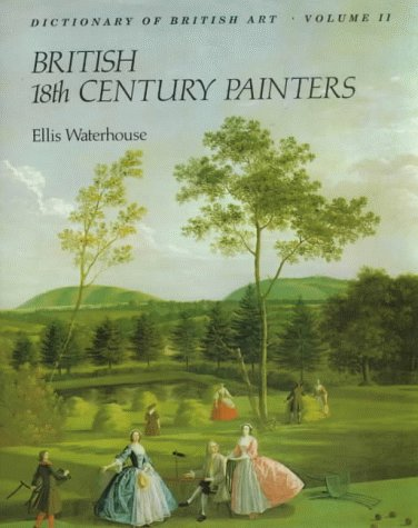 The Dictionary of British 18th Century Painters in Oils and Crayons, Vol 2: Waterhouse, Ellis
