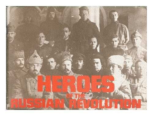 9780902030503: Heroes of the Russian Revolution