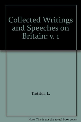 Collected Writings and Speeches on Britain: v. 1 (0902030604) by Trotskii, L.