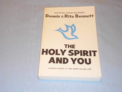 Holy Spirit and You: Bennett, Dennis & Rita