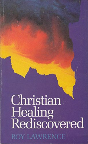 9780902088931: Christian Healing Rediscovered