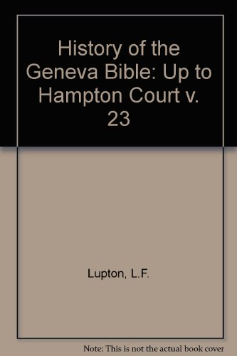 History of the Geneva Bible: Up to: Lupton, L.F.