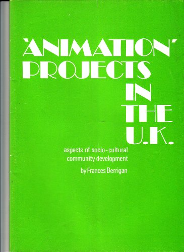 Animation Projects in the United Kingdom: Berrigan, Frances; Bureau, National Youth