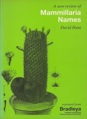A new review of Mammillaria Names.: David Hunt.