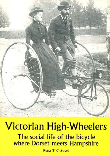 9780902129313: Victorian High Wheelers: Social Life of the Bicycle Where Dorset Meets Hampshire
