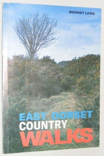 East Dorset Country Walks (9780902129825) by Rodney Legg
