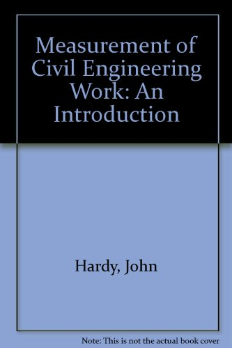 Measurement of Civil Engineering Work: An Introduction: John Hardy