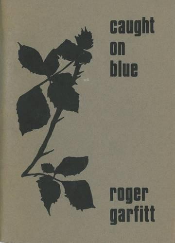 CAUGHT ON BLUE: Garfitt, Roger