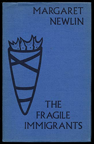 The Fragile Immigrants: Newlin, Margaret