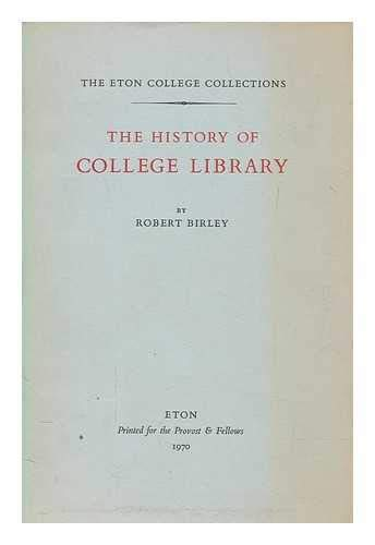 The History of College Library. The Eton College Collections