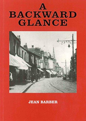 A Backward Glance: Memories of An Ilkeston: Jean Barber