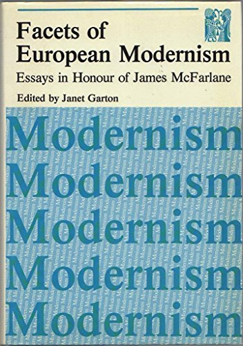 Facets of European Modernism: Essays in Honour of James McFarlane