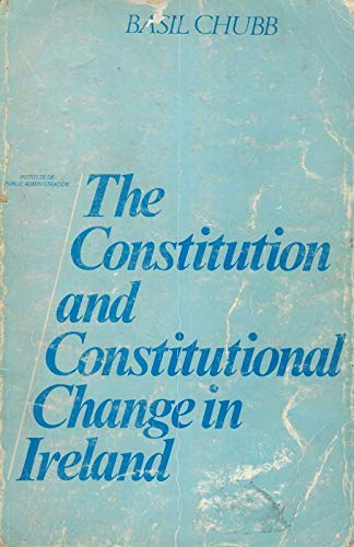 9780902173859: The Constitution and Constitutional Change in Ireland