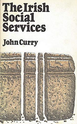 The Irish Social Service (9780902173972) by John Curry
