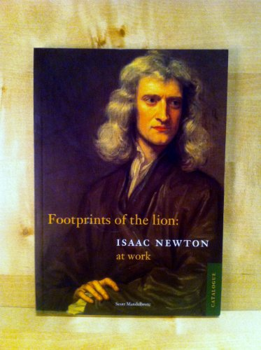 Footprints of the Lion. Issac Newton at Work.: Mandelbrote, Scott