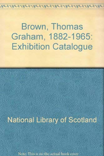 Thomas Graham Brown, 1882-1965 (Exhibition catalogue / National Library of Scotland ; no. 20) (9780902220492) by National Library Of Scotland
