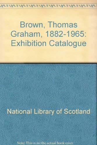 Thomas Graham Brown, 1882-1965: e.f.d.roberts (edited)