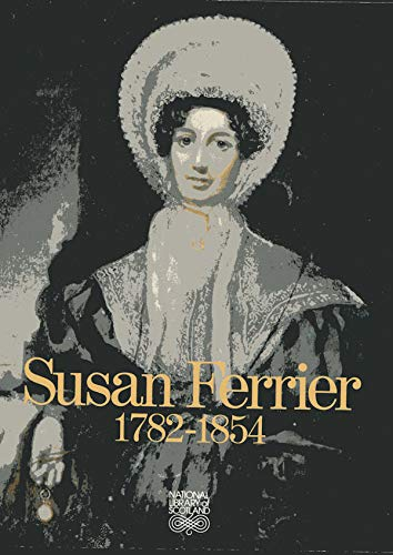 Susan Ferrier, 1782-1854 (Exhibition catalogue) (9780902220553) by National Library of Scotland