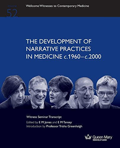 9780902238985: THE DEVELOPMENT OF NARRATIVE PRACTICES IN MEDICINE c.1960-c.2000