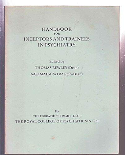 Handbook for Inceptors and Trainees in Psychiatry: Royal College of Psychiatrists, The